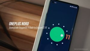 How to Downgrade OnePlus Nord OxygenOS 11 to OxygenOS 10